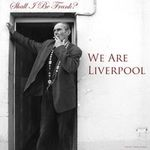 Shall I Be Frank?-We Are Liverpool