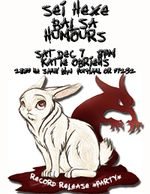 Balsa / Sei Hexe / Humours at Katie O'Brien's in Portland Dec 7
